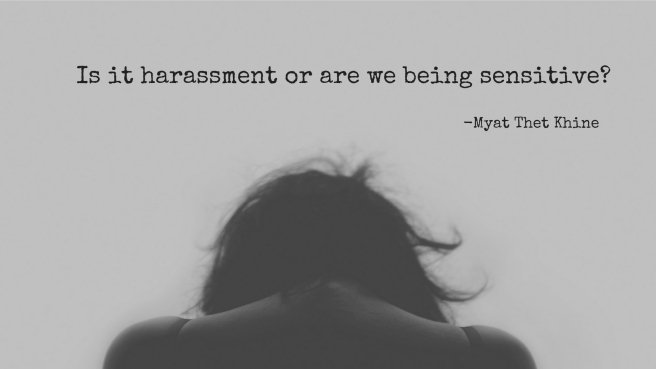 Is it harassment or are we being sensitive?
